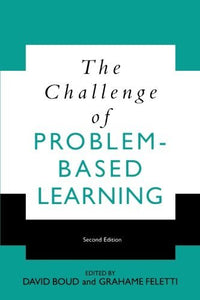 The Challenge of Problem Based Learning