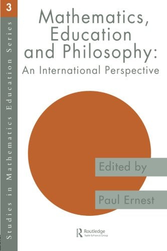 Mathematics Education and Philosophy: An International Perspective (Studies in Mathematics Education)