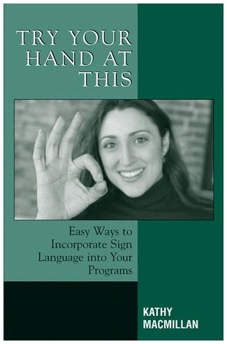 Try Your Hand at This: Easy Ways to Incorporate Sign Language into Your Programs