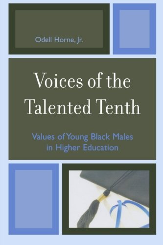 Voices of the Talented Tenth: Values of Young Black Males in Higher Education