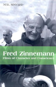Fred Zinneman: Films of Character and Conscience