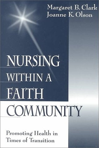 Nursing within a Faith Community: Promoting Health in Times of Transition