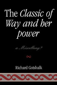 The Classic of Way and her Power: a Miscellany?