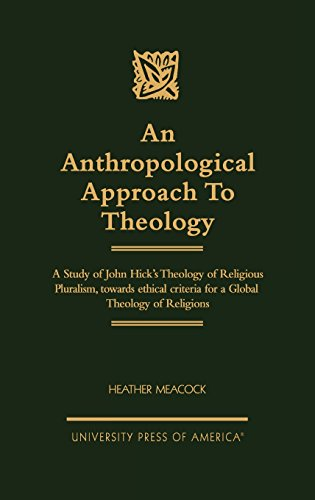 An Anthropological Approach to Theology: A Study of John Hick's Theology of Religious Pluralism, Towards Ethical Criteria for a Global Theology of Religions