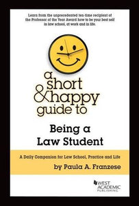 A Short & Happy Guide To Being A Law Student (Short & Happy Guides)