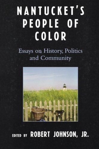 Nantucket's People of Color: Essays on History, Politics and Community