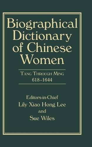 Biographical Dictionary of Chinese Women, Volume II: Tang Through Ming 618 - 1644 (University of Hong Kong Libraries Publications)