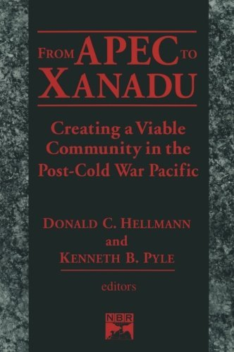 From Apec to Xanadu: Creating a Viable Community in the Post-cold War Pacific (East Gate Book)