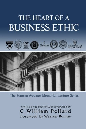 The Heart of A Business Ethic (Hansen-Wessner Memorial Lecture)