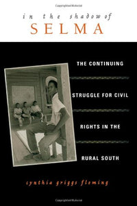 In the Shadow of Selma: The Continuing Struggle for Civil Rights in the Rural South