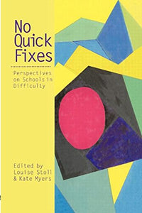 No Quick Fixes: Perspectives on Schools in Difficulty