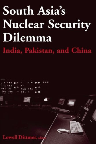 South Asia's Nuclear Security Dilemma: India, Pakistan, and China