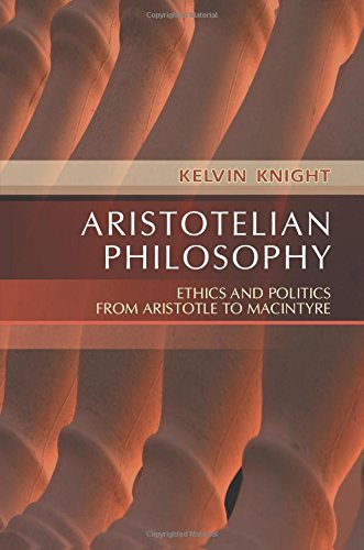 Aristotelian Philosophy: Ethics and Politics from Aristotle to MacIntyre
