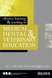 Effective Learning and Teaching in Medical, Dental and Veterinary Education (Effective Learning and Teaching in Higher Education)
