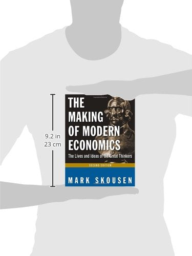 The Making of Modern Economics: The Lives and Ideas of the Great Thinkers, 2nd Edition