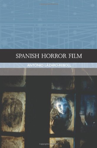 Spanish Horror Film (Traditions in World Cinema EUP)