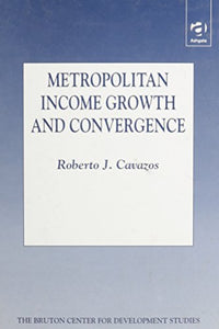 Metropolitan Income Growth and Convergence (Bruton Center for Development Studies)