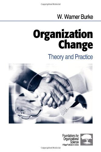 Organization Change: Theory and Practice (Foundations for Organizational Science)