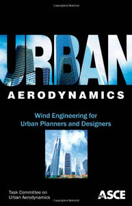 Urban Aerodynamics: Wind Engineering for Urban Planners and Designers