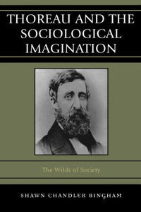 Thoreau and the Sociological Imagination: The Wilds of Society