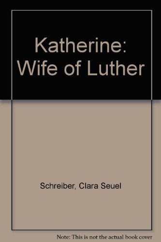 Katherine: Wife of Luther