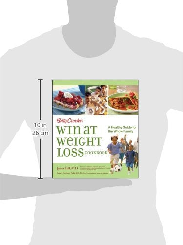 Betty Crocker Win at Weight Loss Cookbook : A Healthy Guide for the Whole Family (Betty Crocker Books)
