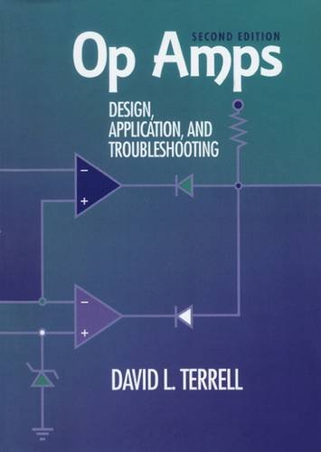 Op Amps: Design, Application, and Troubleshooting, Second Edition