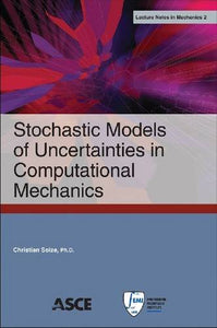 Stochastic Models of Uncertainties in Computational Mechanics (Lecture Notes in Mechanics)