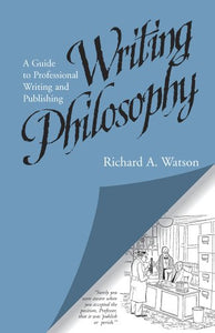 Writing Philosophy: A Guide to Professional Writing and Publishing