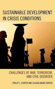 Sustainable Development in Crisis Conditions: Challenges of War, Terrorism, and Civil Disorder