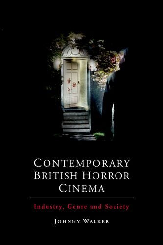 Contemporary British Horror Cinema: Industry, Genre and Society