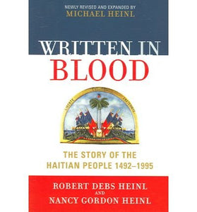 Written in Blood: The Story of the Haitian People 1492-1995