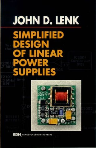 Simplified Design of Linear Power Supplies (EDN Series for Design Engineers)