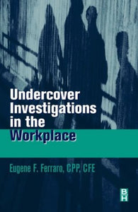 Undercover Investigations for the Workplace