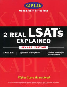 Kaplan 2 Real LSATs Explained, Second Edition