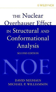 The Nuclear Overhauser Effect In Structural And Conformational Analysis, 2Nd Edition