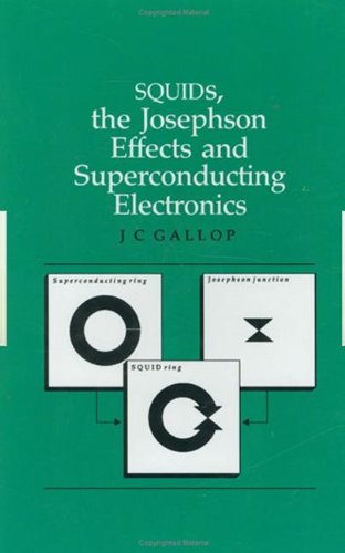 SQUIDs, the Josephson Effects and Superconducting Electronics (Series in Measurement Science and Technology)