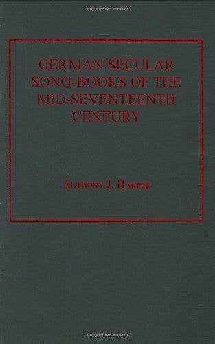 German Secular Song-books of the Mid-seventeenth Century: An Examination of the Texts in Collections of Songs Published in the German-language Area Between 1624 and 1660