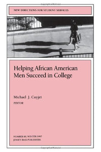 Helping African American Men Succeed in College: New Directions for Student Services, Number 80 (J-B SS Single Issue Student Services)