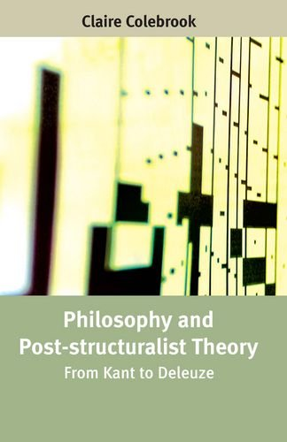 Philosophy and Post-Structuralist Theory: From Kant to Deleuze