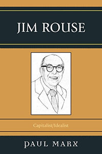 Jim Rouse: Capitalist/Idealist