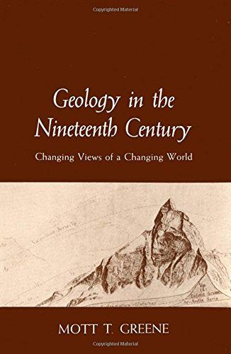 Geology in the Nineteenth Century: Changing Views of a Changing World (Cornell History of Science)