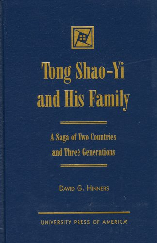 Tong Shao-Yi and His Family: A Saga of Two Countries and Three Generations