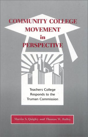 Community College Movement in Perspective: Teachers College Responds to the Truman Administration
