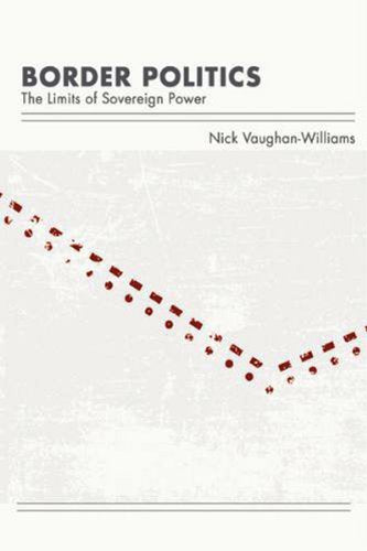 Border Politics: The Limits of Sovereign Power