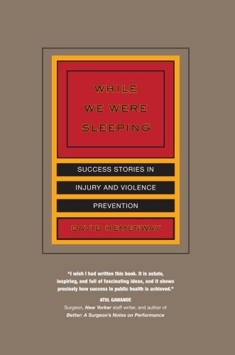 While We Were Sleeping: Success Stories In Injury And Violence Prevention