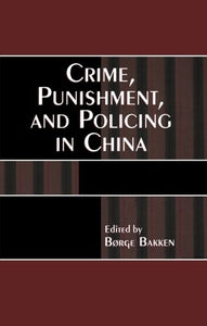 Crime, Punishment, and Policing in China (Asia/Pacific/Perspectives)