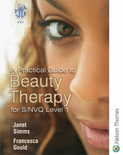 A Practical Guide to Beauty Therapy: For NVQ Level 1