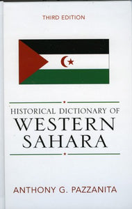 Historical Dictionary of Western Sahara (Historical Dictionaries of Africa)