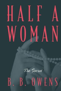 Half A Woman The Secret